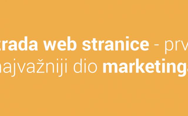 Izrada web stranice - prvi i najvažniji dio marketinga