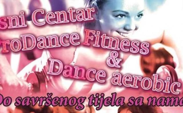 Plesni centar ProDance: Do savršenog tijela uz Fitness & Dance aerobic