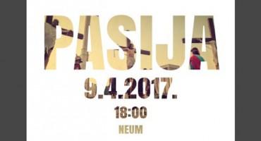 Neum: Pasija -  Isusova muka uživo uprizorenje u nedjelju 9. travnja 2017