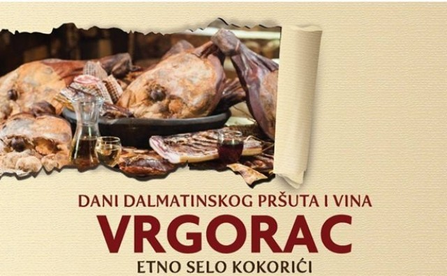 Vrgorac: Dani pršuta, tradicionalnih suhomesnatih proizvoda i vina