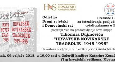 Hrvatske novinarske tragedije 1945-1995 Tihomira Dujmovića u Mostaru