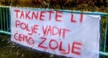 Veljaci: 'Taknete li polje, vadit ćemo zolje'