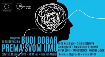 """NAJAVA Razgovor sa književnicima """"Budi dobar prema svom umu"""" u Code Hubu Mostar"""