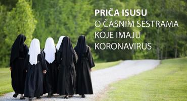 Priča Isusu o časnim sestrama s koronavirusom